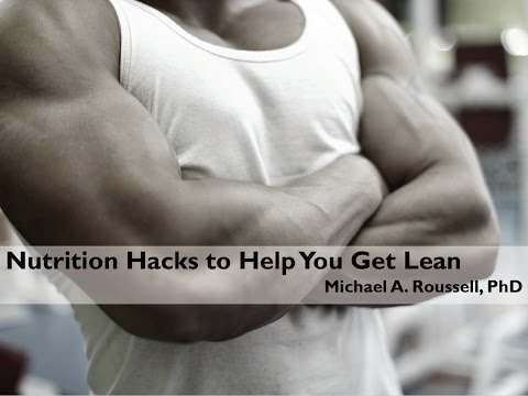 Nutrition Hacks to Get Lean with Dr. Mike Roussell