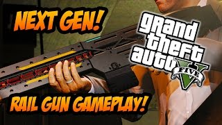"Next Gen GTA 5 PS4 - NEW ""RAIL GUN"" WEAPON GAMEPLAY! (GTA V Gameplay)"