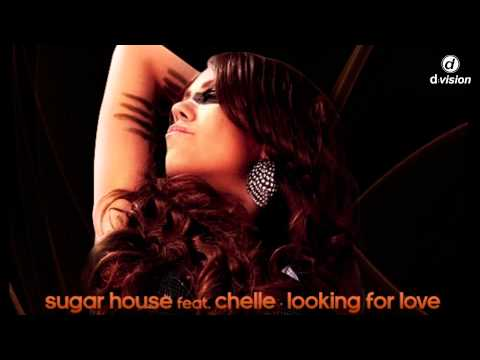 Sugar House feat. Chelle - Looking For Love [Promo Video]
