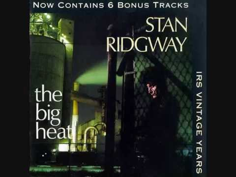 Stan Ridgway, The Big Heat