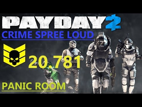 128 - Payday 2 - Crime Spree 20.781 - loud - Panic Room