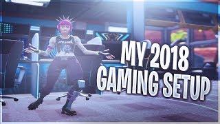 My 2018 Fortnite Gaming Setup