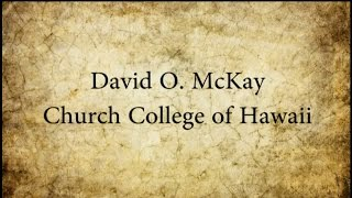"""Behold Laie"" 150th Celebration - David O. McKay (BYU)"