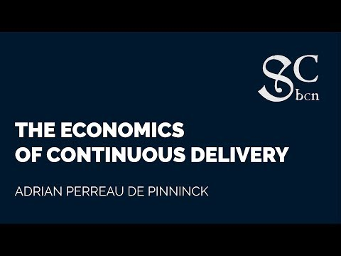 Adrian Perreau - The economics of continous delivery | BCN Software Craftmanship 2017