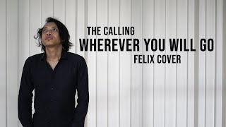 Gambar cover The Calling - Wherever You Will Go Felix Cover
