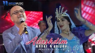 Anvar G'aniyev - Adashdim (Koncert 2017)