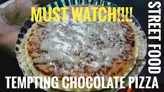 CHEESE CHOCOLATE PIZZA | STREET FOOD |