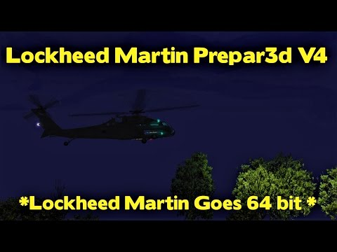 Lockheed Martin Prepar3d V4 *P3D goes 64 bit*