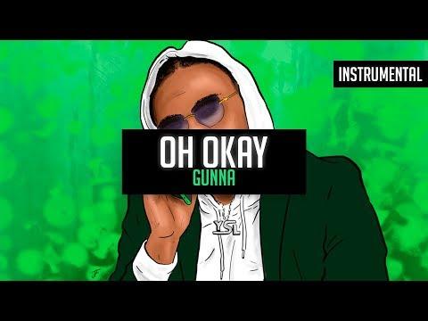 "Gunna - ""Oh Okay"" Ft. Young Thug & Lil Baby (Instrumental)"