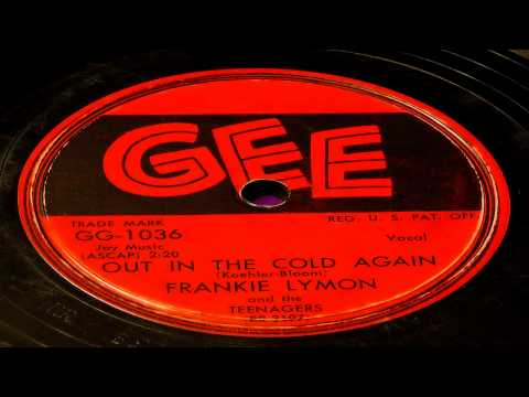 Out In The Cold Again - Frankie Lymon And The Teenagers (GEE)