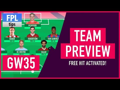 GAMEWEEK 35: TEAM SELECTION | Free Hit Activated! | Fantasy Premier League 2017/18