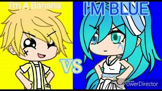 I'm a Banana VS I'm Blue||GachaLife||thx for 20 subs||