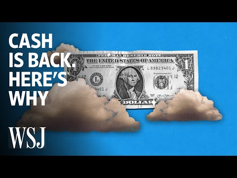 cash-is-back.-here's-why-|-wsj