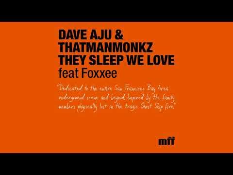 Dave Aju & thatmanmonkz feat. Foxxee - They Sleep We Love (Original Mix) [OFFICIAL]