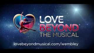 Love Beyond The Musical Official Trailer, Wembley Arena, 1 & 2 October 2014