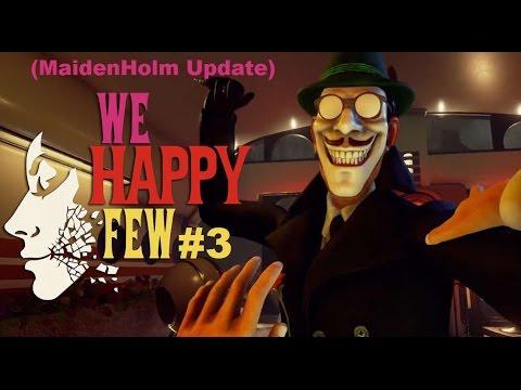 We Happy Few Alpha l Maidenholm Update l Part 3