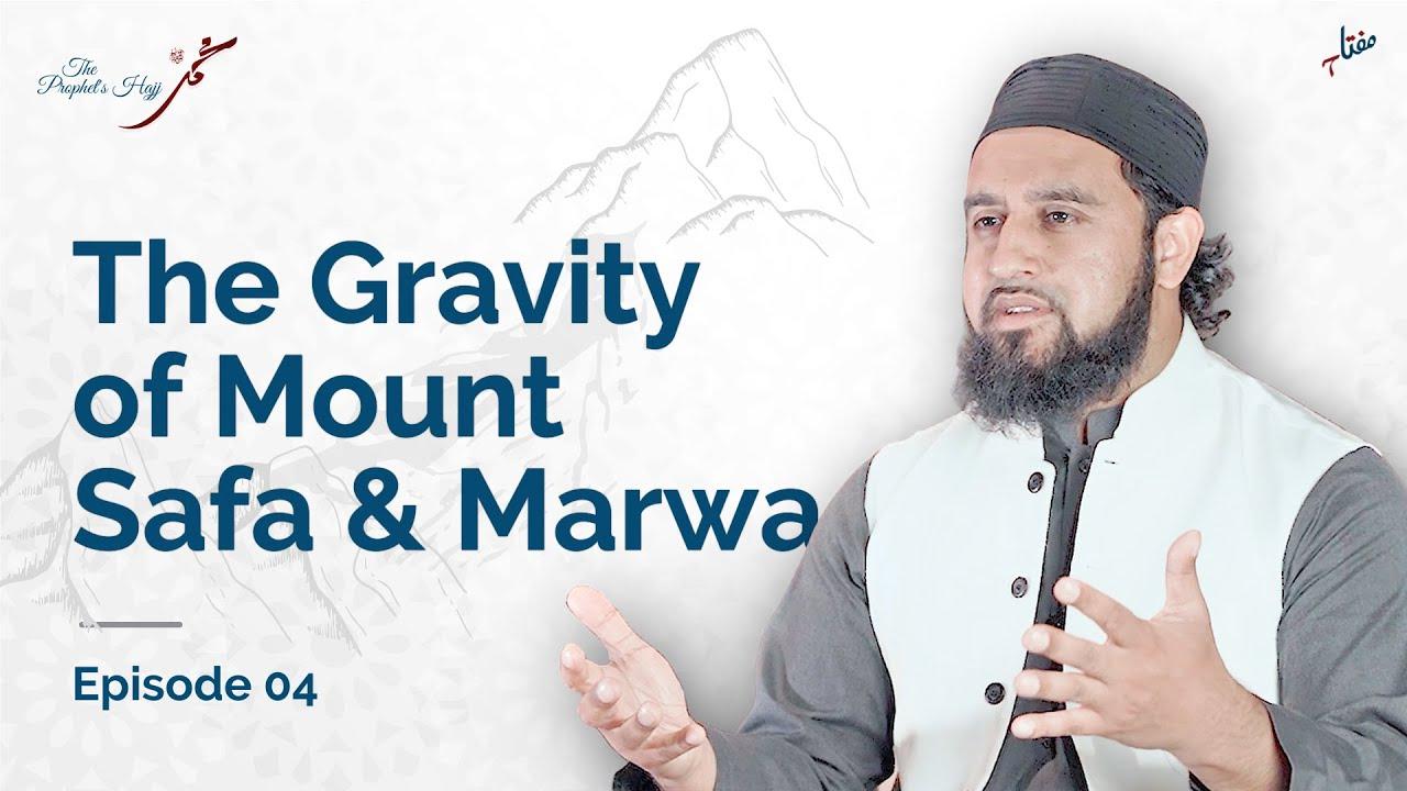 The Gravity of Mount Safa and Marwa: The Prophet's (SAW) Hajj Ep. 3 | Shaykh Abdullah Waheed