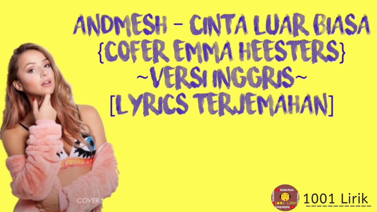 Andmesh Cinta Luar Biasa Cofer Emma Heesters Versi Inggris Lyrics Terjemahan Youtube