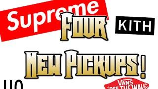 4 New Pickups! Vans, Supreme, Kith, Oh My!