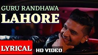 Guru Randhawa: Lahore Video Song  (Lyrical) |  Bhushan Kumar | Vee | DirectorGifty | Latest Lyrics