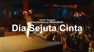 Gambar cover HandsRight Hutagaol - Dia Sejuta Cinta - Live Performe Pekan Raya Sulsel