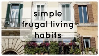 Simple frugal living habits | Frugal minimalism