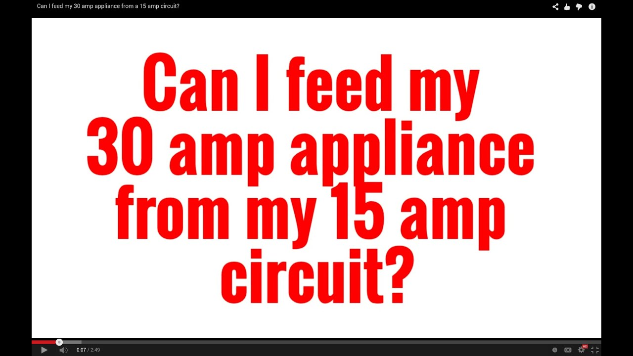 Can I feed my 30 amp appliance from a 15 amp circuit? - YouTube