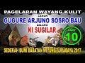 Ki Sugilar - Pagelaran Wayang Kulit Lakon Gugure Arjuno - Part  10