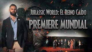 Premiere Mundial de JURASSIC WORLD: EL REINO CAÍDO - FALLEN KINGDOM