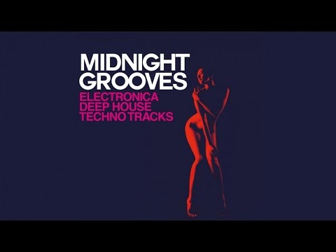 2 Hours of the Best Electronica, Deep House Techno Music -Midnight Grooves