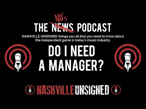 THE NUs PODCAST - DO I NEED A MANAGER?