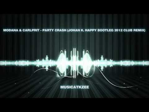 Modana & Carlprit - Party Crash (Johan K....