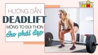 Hướng dẫn tập gym Deadlift cho nữ giúp mông to, đùi đẹp