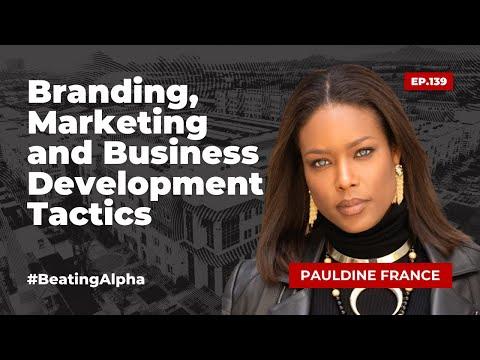 PAULDINE FRANCE - Branding, Marketing and Business Development Tactics | EP.139