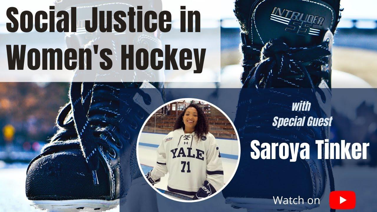 Social Justice in Women's Hockey feat. Saroya Tinker