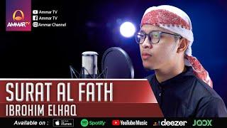 Download IBROHIM ELHAQ    SURAT AL FATH    MUROTTAL MERDU