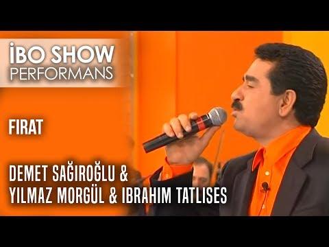 Fırat | İbrahim Tatlıses & Demet Sağıroğlu & Yılmaz Morgül | İbo Show Canlı Performans
