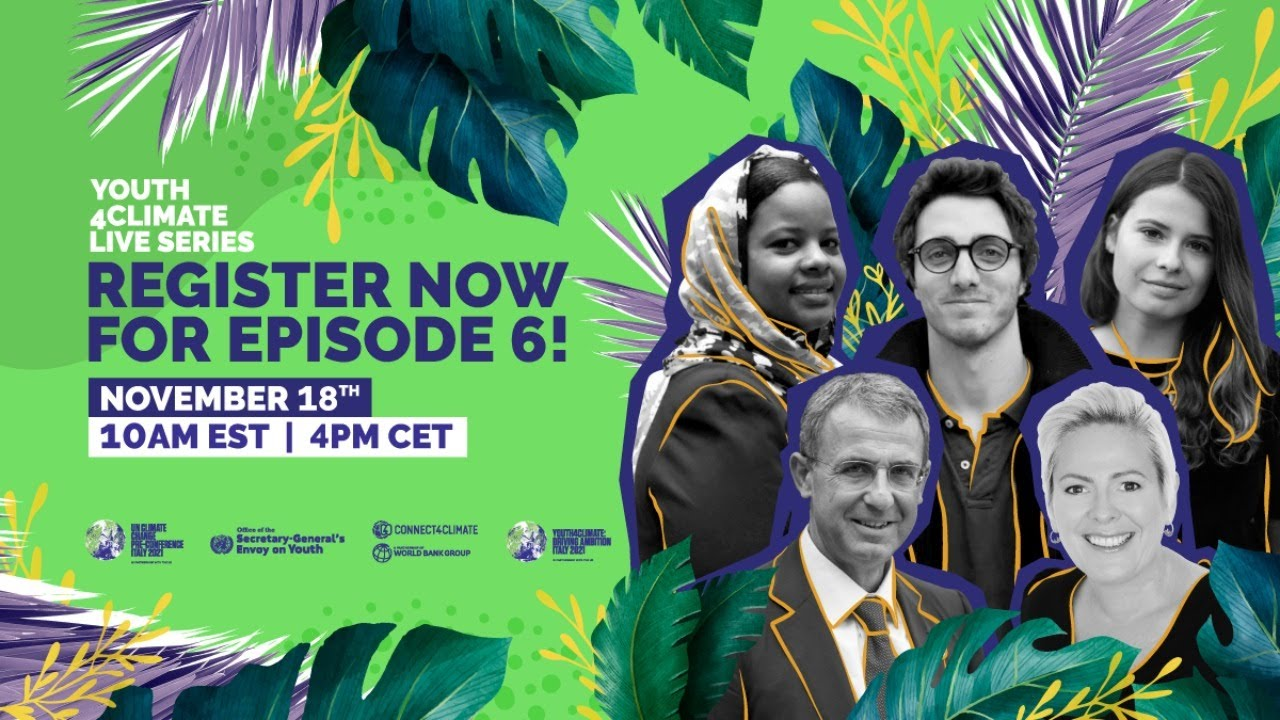 Youth4Climate Live Series Ep 6 - Driving Ambition as we head towards #COP26