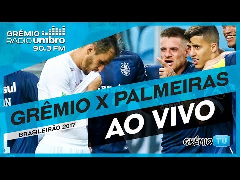 [AO VIVO] Grêmio x Palmeiras (Brasileirão 2017) l GrêmioTV