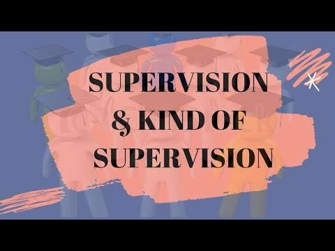 Supervision &  Kinds of Supervision II Educational Management & Supervision