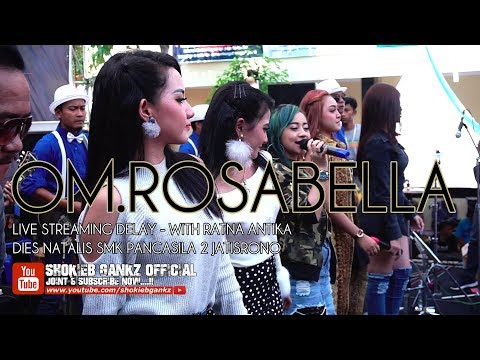 LIVE DELAY - OM.ROSABELLA With RATNA ANTIKA   DIES NATALIS SMK PANCASILA 2 JATISRONO
