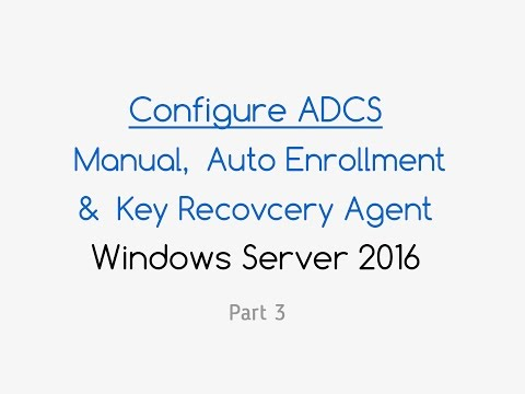 *NEW* Configure ADCS Certificate Key Recovery (Windows Server 2016) Part 3