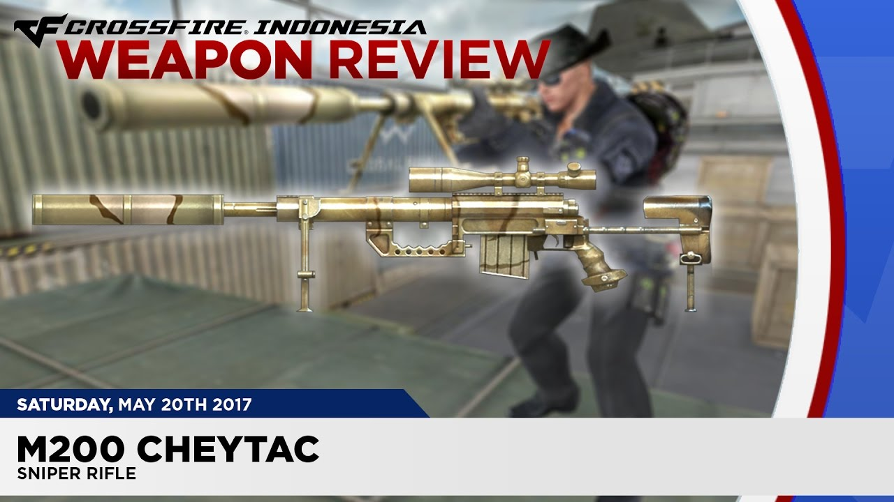 M200 CheyTac | CROSSFIRE INDONESIA WEAPON REVIEW – Ep. 04