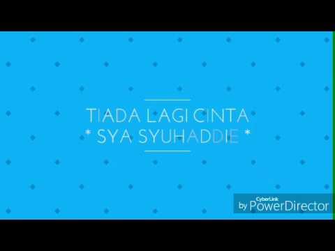 Tiada Lagi Cinta - Sya Syuhaddie (lagu baru 2017)