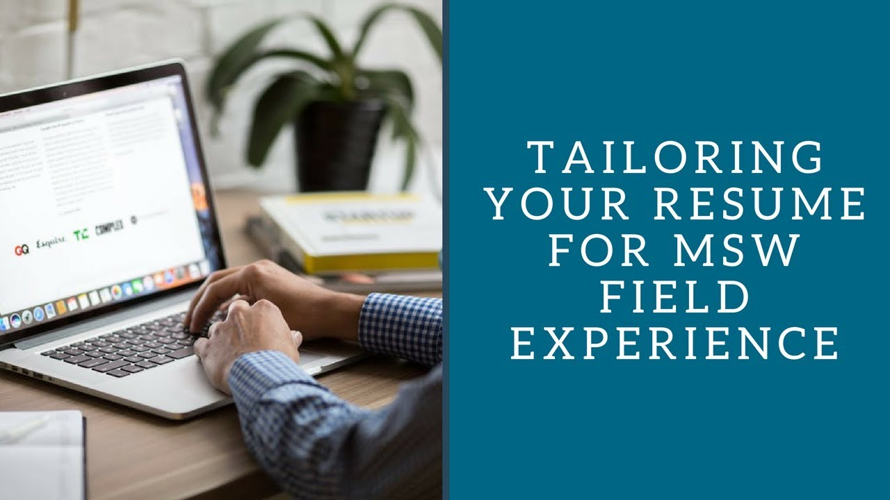 Tailoring Your Resume For Msw Field Experience Youtube