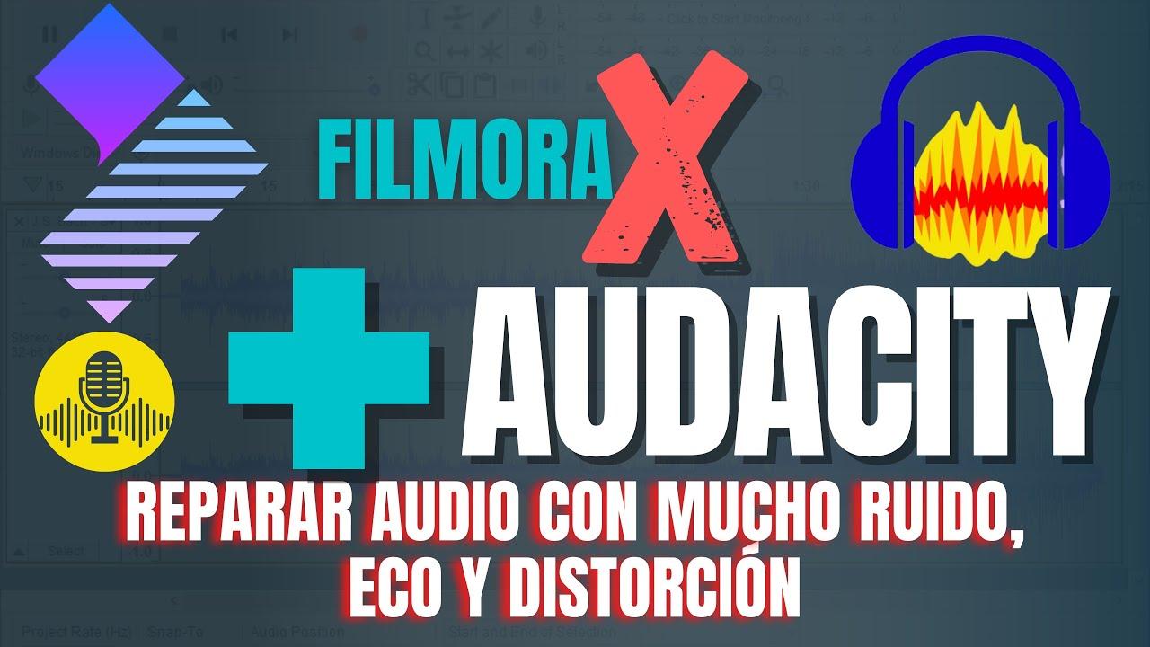 FILMORA X + AUDACITY 🎙💻   Reparar audio con RUIDO, ECO Y DISTORSIÓN 🎛  🎚