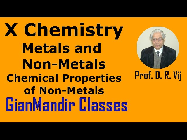 X Chemistry | Metals and Non-Metals | Chemical Properties of Non-Metals by Gaurav Sir