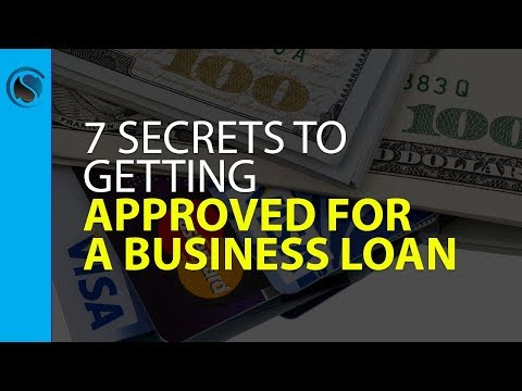 7 Secrets to Getting Approved for a Business Loan