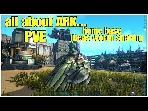All About ARK PVE Home Base Management Guide And More