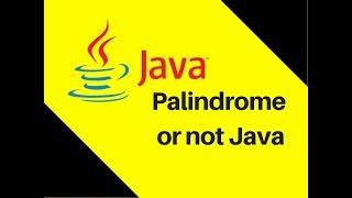 5.14 Palindrome or not Java Tutorial